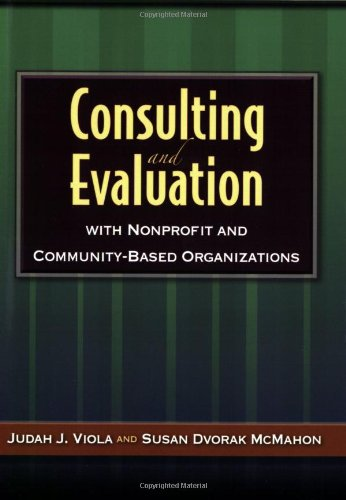 9780763756888: Consulting And Evaluation With Nonprofit And Community-Based Organizations