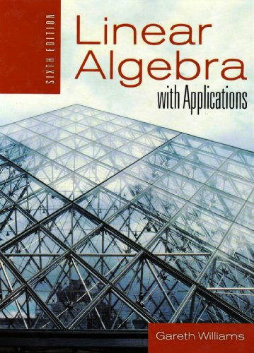 9780763757533: Linear Algebra with Applications 6e