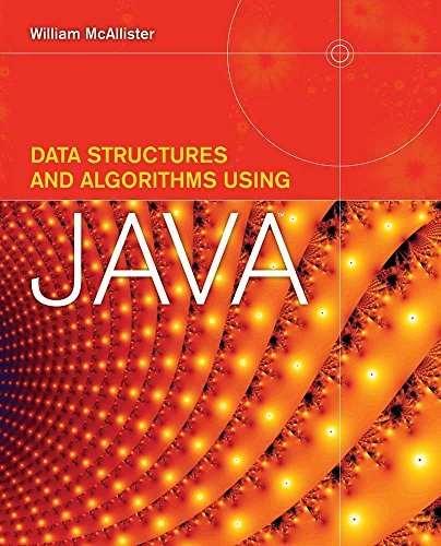 Data Structures and Algorithms Using Java: William McAllister