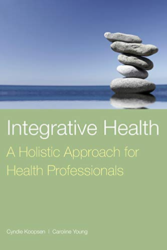 9780763757618: Integrative Health: A Holistic Approach for Health Professionals