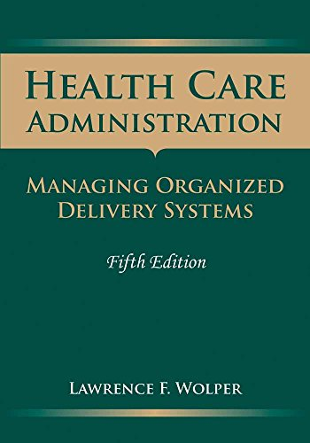 9780763757915: Health Care Administration: Managing Organized Delivery Systems, 5th Edition