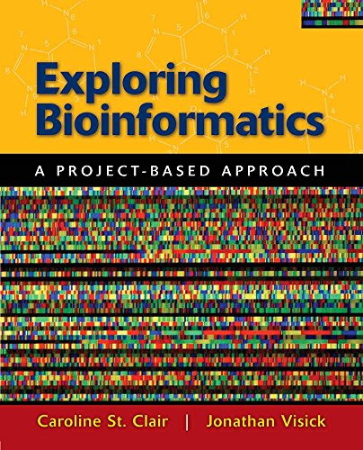 9780763758295: Exploring Bioinformatics: A Project-Based Approach