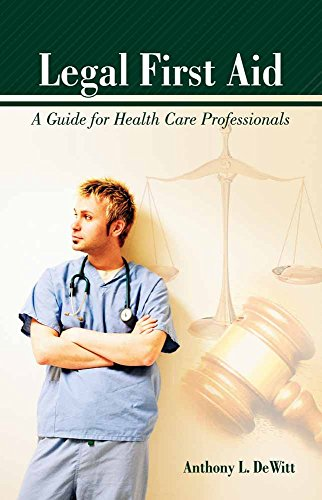 Legal First Aid: A Guide for Health: Dewitt, Anthony L.