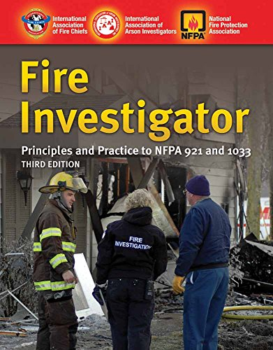 9780763758516: Fire Investigator: Principles and Practice to NFPA 921 and 1033