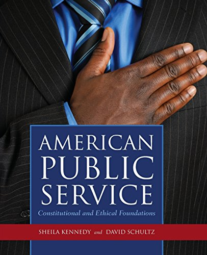 9780763760021: American Public Service: Constitutional And Ethical Foundations