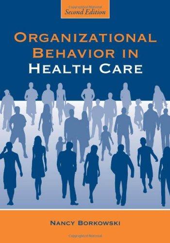9780763763831: Organizational Behavior in Health Care, Second Edition
