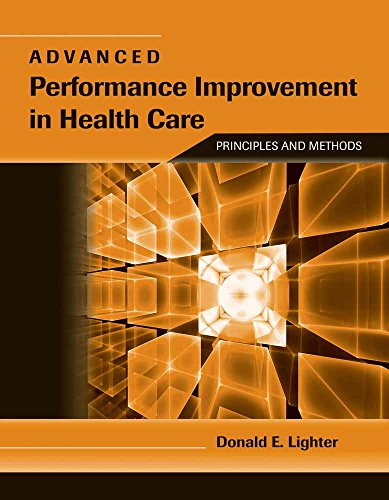 9780763764494: Advanced Performance Improvement in Health Care: Principles and Methods