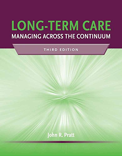 9780763764500: Long-Term Care: Managing Across the Continuum, 3rd Edition