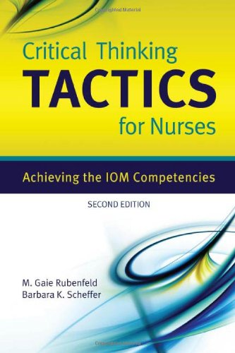 9780763765842: Critical Thinking TACTICS For Nurses: Achieving The IOM Competencies