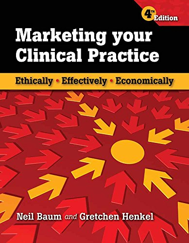 9780763769833: Marketing Your Clinical Practice: Ethically, Effectively, Economically