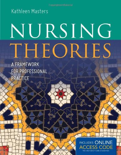 9780763772376: Nursing Theories- A Framework for Professional Practice (11) by Masters, Kathleen [Paperback (2011)]