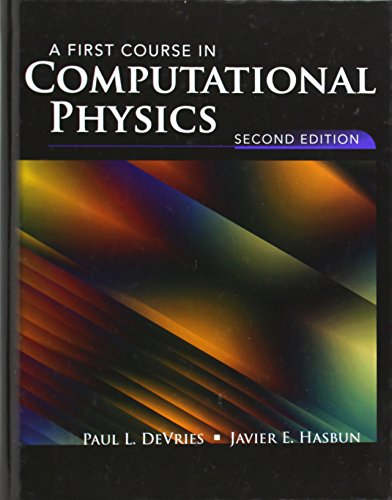 9780763773144: A First Course in Computational Physics