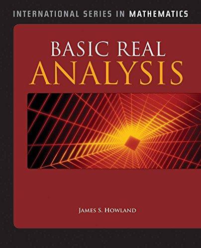 Basic Real Analysis (International Series in Mathematics): Howland, James S.