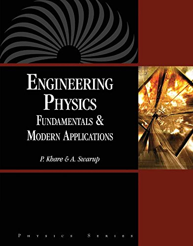 Engineering Physics: Fundamentals & Modern Applications (Hardback): P. Khare, A. Swarup