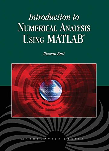 Introduction To Numerical Analysis Using MATLAB: Rizwan Butt