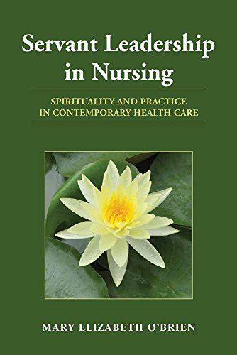 9780763774851: Servant Leadership in Nursing: Spirituality and Practice in Contemporary Health Care