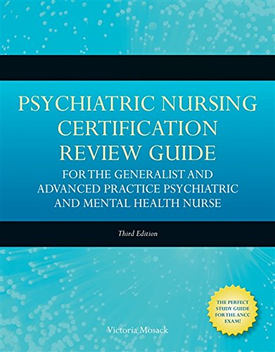9780763775995: Psychiatric Nursing Certification Review Guide For The Generalist And Advanced Practice Psychiatric And Mental Health Nurse (Mosack, Psychiatric ... Review Guide for the Generalist and Advance)