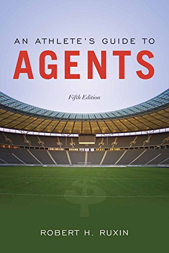 An Athlete's Guide to Agents: Ruxin, Robert H.