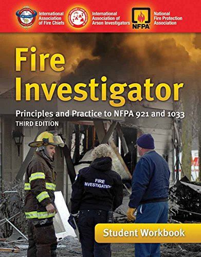 9780763776985: Fire Investigator: Principles And Practice To NFPA 921 And 1033, Student Workbook