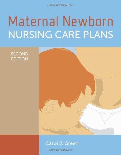 9780763777425: Maternal Newborn Nursing Care Plans