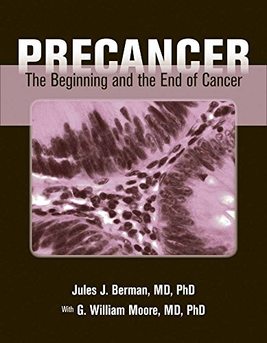 Precancer: The Beginning And The End Of Cancer: Berman, Jules J.