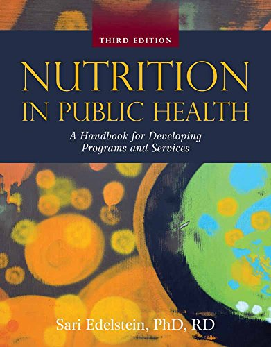 Nutrition In Public Health (3rd Revised edition): Sari Edelstein