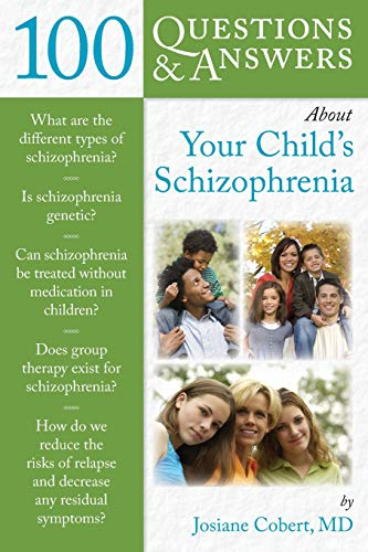 9780763778088: 100 Q&As About Your Child's Schizophrenia