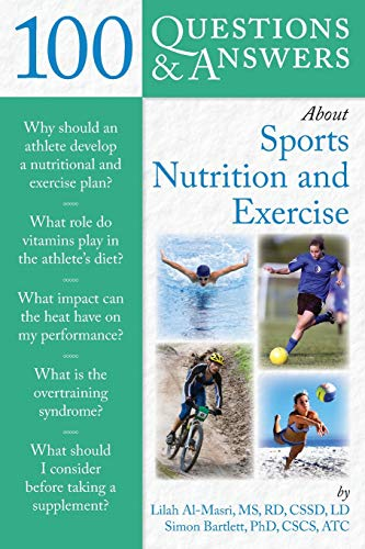 9780763778866: 100 Questions and Answers about Sports Nutrition & Exercise (100 Questions & Answers)