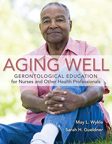 9780763779375: Aging Well: Gerontological Education for Nurses and Other Health Professionals