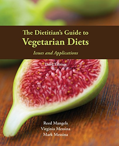 The Dietitian's Guide to Vegetarian Diets: Issues and Applications (9780763779764) by Reed Mangels; Virginia Messina; Mark Messina