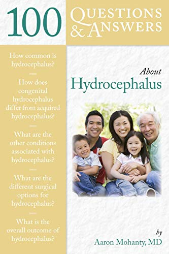 100 Questions & Answers About Hydrocephalus: Mohanty, Aaron