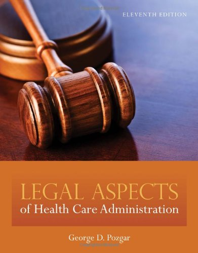 9780763780494: Legal Aspects Of Health Care Administration