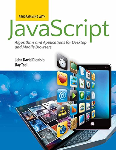 Programming with JavaScript: Algorithms and Applications for: John David Dionisio;