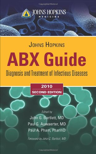 9780763781088: The Johns Hopkins ABX Guide: Diagnosis & Treatment of Infectious Diseases 2010