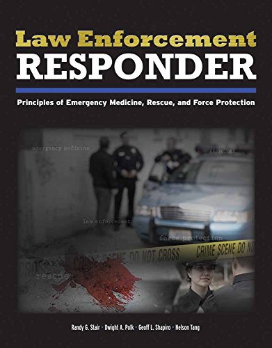 Law Enforcement Responder: Principles of Emergency Medicine,: Stair, Randy G.,