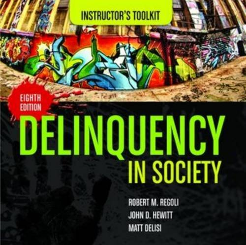 9780763782429: Itk- Delinquency in Society 8e Instructor's Toolkit