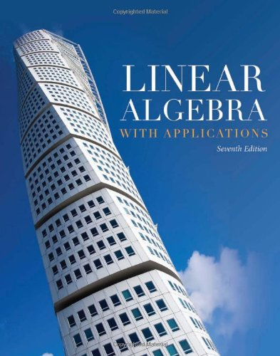 9780763782481: Linear Algebra With Applications