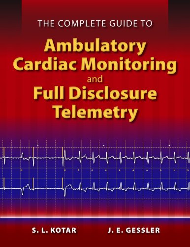 9780763784065: The Complete Guide to Ambulatory Cardiac Monitoring and Full Disclosure Telemetry