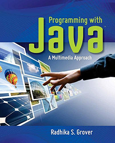 Programming With Java: A Multimedia Approach: Grover, Radhika S