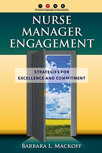 9780763785338: Nurse Manager Engagement: Strategies for Excellence and Commitment