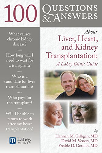 9780763786090: 100 Questions & Answers About Liver, Heart, and Kidney Transplantation: Lahey Clinic