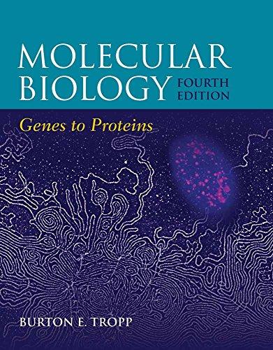 Molecular Biology: Genes to Proteins: Tropp, Burton E.