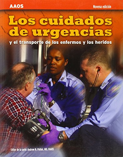 9780763789701: Los Cuidados De Urgencias Y El Transporte De Los Enfermos Y Los Heridos, Novena Edicion
