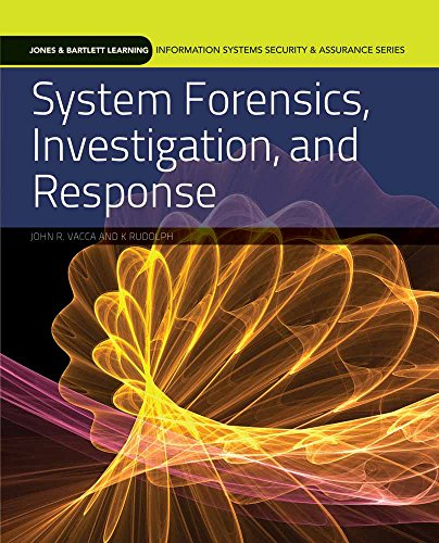 System Forensics, Investigation, and Response: K. Rudolph; John