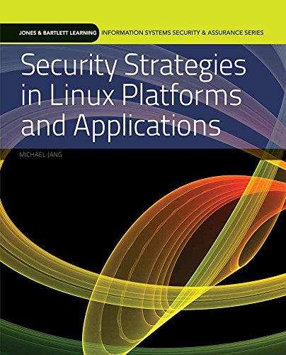 9780763791896: Security Strategies in Linux Platforms and Applications (Information Systems Security & Assurance)