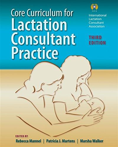 9780763798796: Core Curriculum for Lactation Consultant Practice