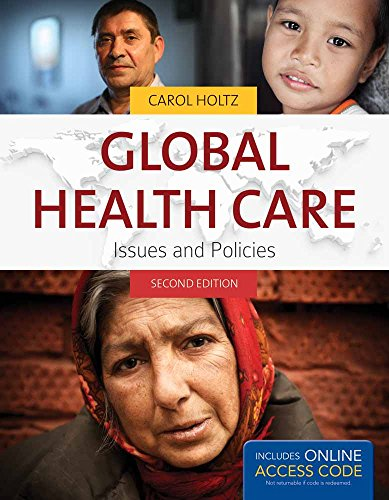 Global Health Care: Issues and Policies: Holtz, Carol