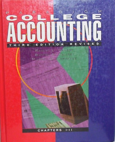 Paradigm College Accounting 3rd Edition Revised. Chapters 1-11: Dansby, Robert L.