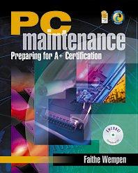 PC Maintenance: Preparing for A+ Certification- W/CD + Workbook: Faithe Wempen