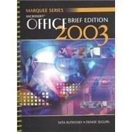 Microsoft Brief Office 2003 (Marquee Series): Nita Rutkosky, Denise